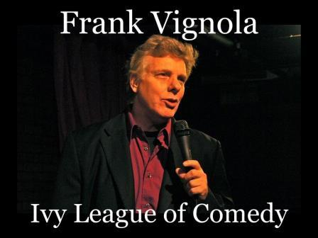 Frank Vignola, Star of the Ivy League of Comedy