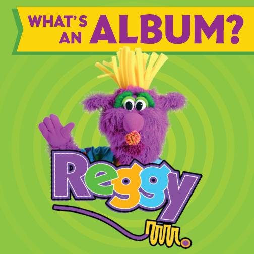 What's An Album<br>Starring Reggy & Friends!