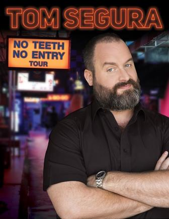 Tom Segura No Teeth No Entry Tour