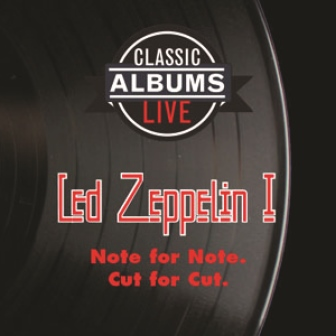 Classic Albums Live - Led Zeppelin 1 - 50th Anniversary