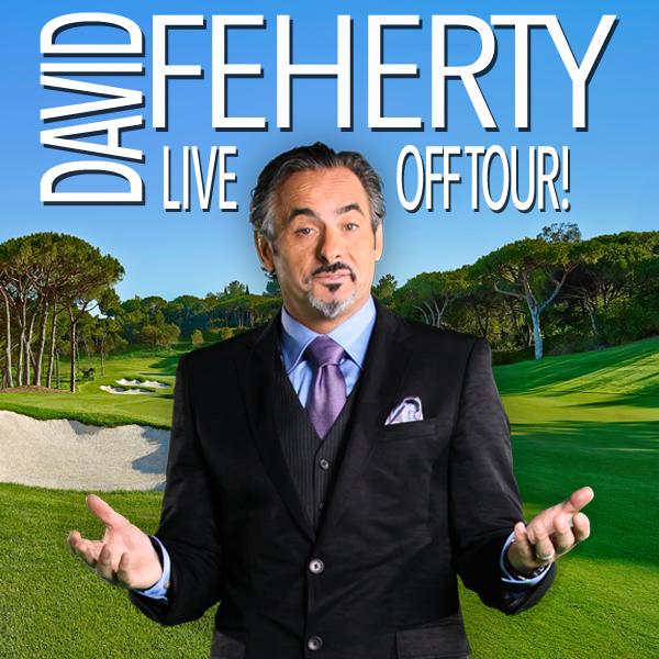David Feherty - Live Off Tour!