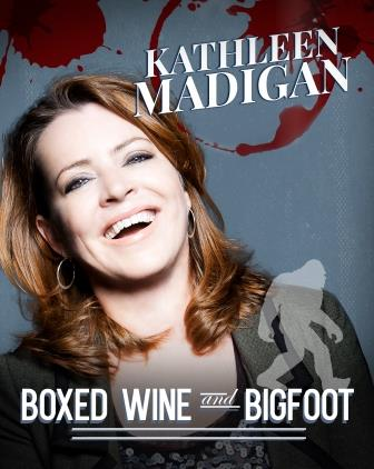 Kathleen Madigan Boxed Wine and Bigfoot