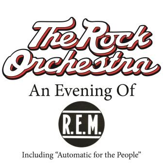The Rock Orchestra Performs An Evening of R.E.M