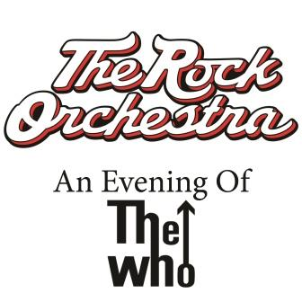 The Rock Orchestra Performs An Evening of The Who