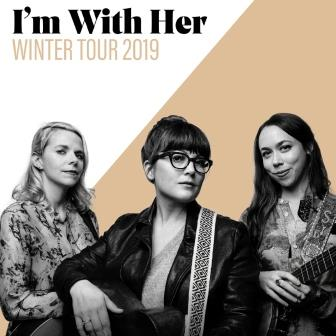 I'm With Her featuring Sara Watkins, Sarah Jarosz and Aoife O'Donovan and Special Guest Billy Strings