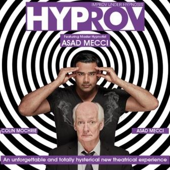 Colin Mochrie (of Whose Line Anyway?) presents HYPROV<br>Featuring Master Hypnotist Asad Mecci