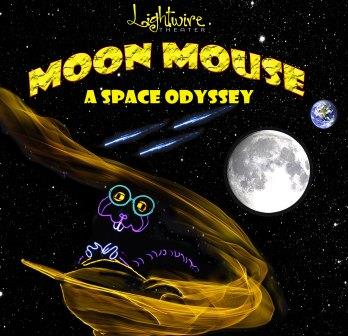 Lightwire Theater: Moon Mouse