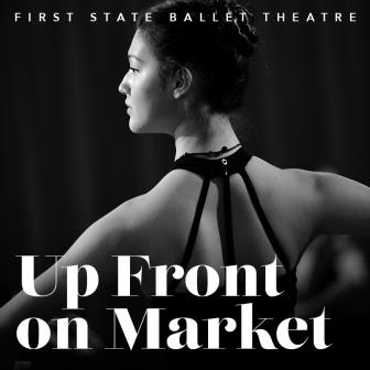 First State Ballet Theatre presents Up Front on Market